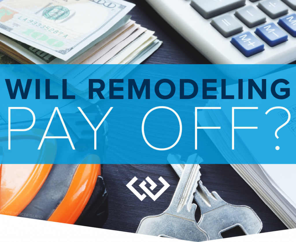 Will Remodeling Pay Off?
